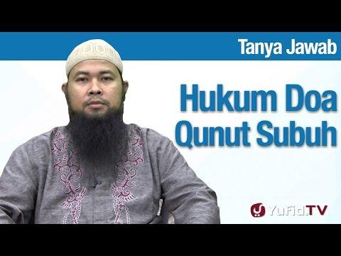 Konsultasi Syariah: Hukum Doa Qunut Subuh - Ustadz Arif Hidayatullah