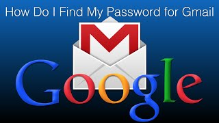 How Do I Find My Password for Gmail
