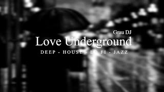 Deep House Mix 2019 · Love Underground · Grau Selection