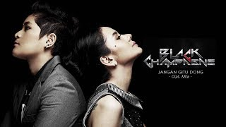download lagu Black Champagne - Jangan Gitu Dong  Radio Release gratis