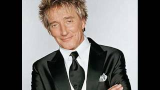 Watch Rod Stewart I Only Have Eyes For You video