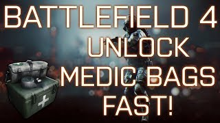 Battlefield 4: How To Unlock Medic Bags FASTER!