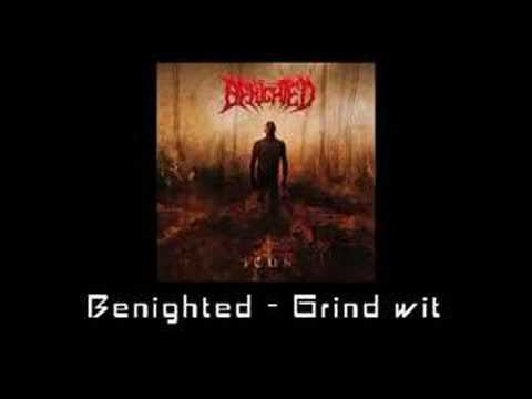 Benighted - Grind Wit