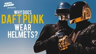 Why Does Daft Punk Wear Helmets - A Brief History of the Band | Vinyl Rewind special