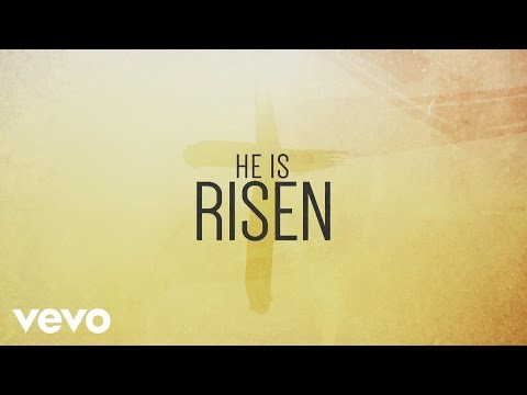 Paul Baloche - He Is Risen (Lyric Video)