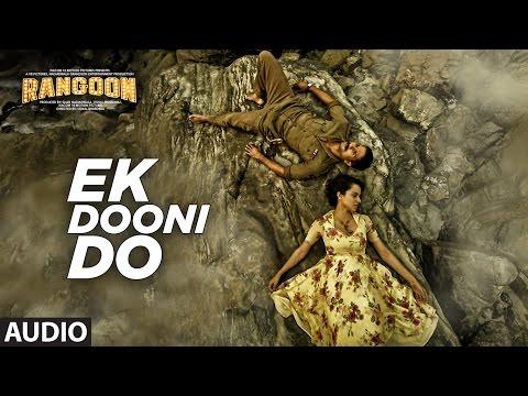 Ek Dooni Do Full Audio Song   Rangoon   Saif Ali Khan, Kangana Ranaut, Shahid Kapoor   T-Series