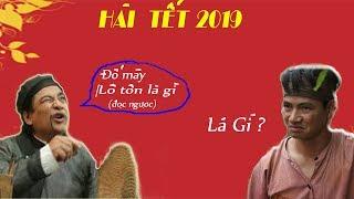 Hài tết 2019 |siêu hài hước |cười vỡ bụng luôn | hài hay nhất 2019