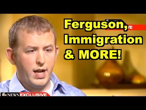 Ferguson, Immigration - Darren Wilson, Deval Patrick & MORE! LiberalViewer Sunday Clip Round-Up 84