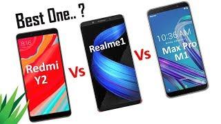 Xiaomi Redmi Y2 vs Oppo Realme 1 Vs Asus ZenFone Max Pro M1 | My Opinions