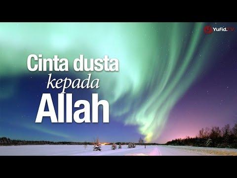 Ceramah Singkat: Cinta Dusta Kepada Allah - Ustadz Abdullah Taslim, MA.