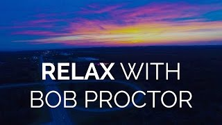 Relax Into The Truth with Bob Proctor