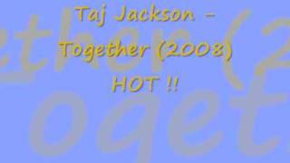 Watch Taj Jackson Together video