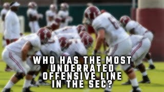 Who has the most underrated offensive line in the SEC?