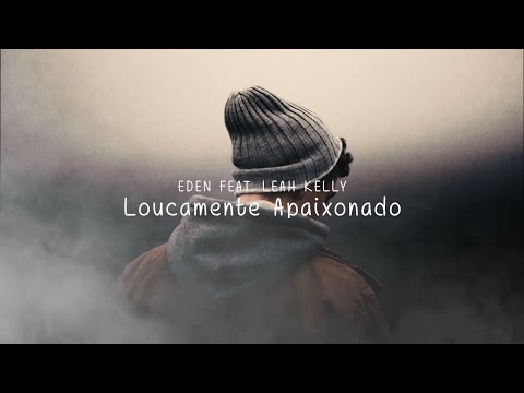 Eden (Feat. Leah Kelly) - Crazy in Love - Legendado