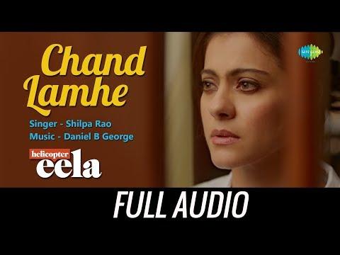 Chand Lamhe | Audio | Helicopter Eela | Kajol | Riddhi Sen | Tota Roy Chowdhury | Shilpa Rao