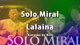 Solo Miral - Lalaina (Karaoke by Riri 2017)