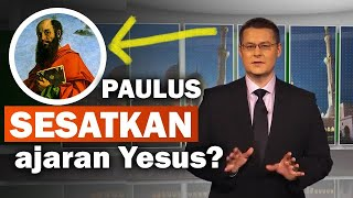Benarkah Paulus Menyesatkan Ajaran Yesus?
