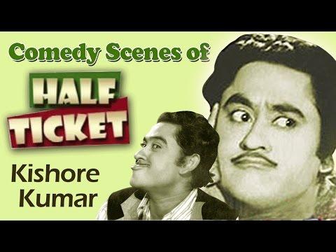 Superhit Comedy Scenes of Kishore Kumar Half Ticket - Jukebox...