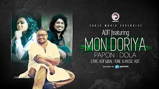 MON DORIYA | Adit Featuring Papon | Dola | Official Lyric Video | 2016