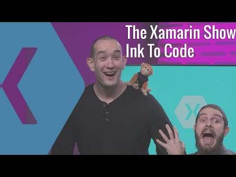 Drawing Xamarin Apps to Life with Ink to Code | The Xamarin Show