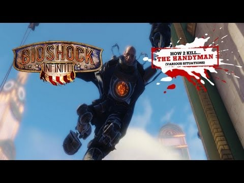 BioShock Infinite: 7 Ways To EASILY Kill The Handyman (Works for ALL Difficulties)