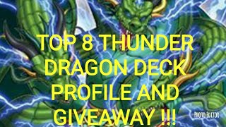 Yu-Gi-Oh! TOP 8 THUNDER DRAGON DECK PROFILE AND GIVEAWAY !!