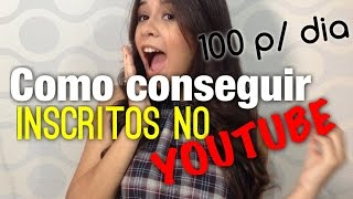 COMO CONSEGUIR INSCRITOS NO YOUTUBE?