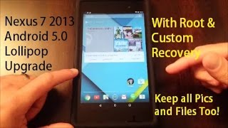 Nexus 7 2013**Android 5.0 Lollipop**Upgrade with Root Included