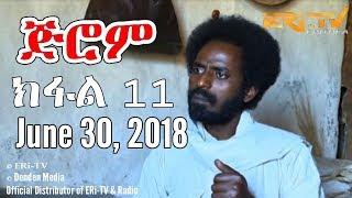 ERi-TV, #Eritrea: Drama Series: Jerom - ጅሮም - ክፋል 11 (Part 11), June 30, 2018
