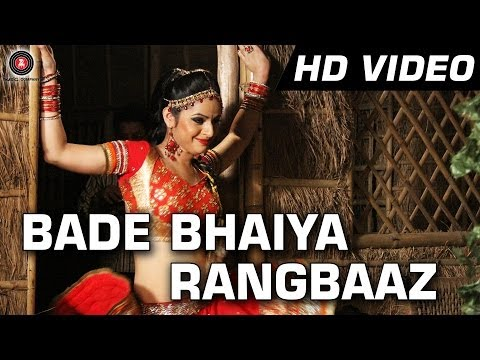 Bade Bhaiya Rangbaaz Official Video Hd | Machhli Jal Ki Rani Hai | Bhanu Uday & Swara Bhaskar video