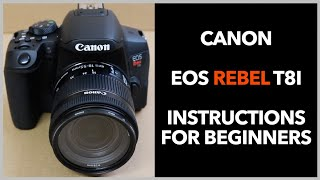 02. Canon EOS Rebel T8i Instructions & Review (Quick Start Guide) Tutorial for Beginners (Part 1)