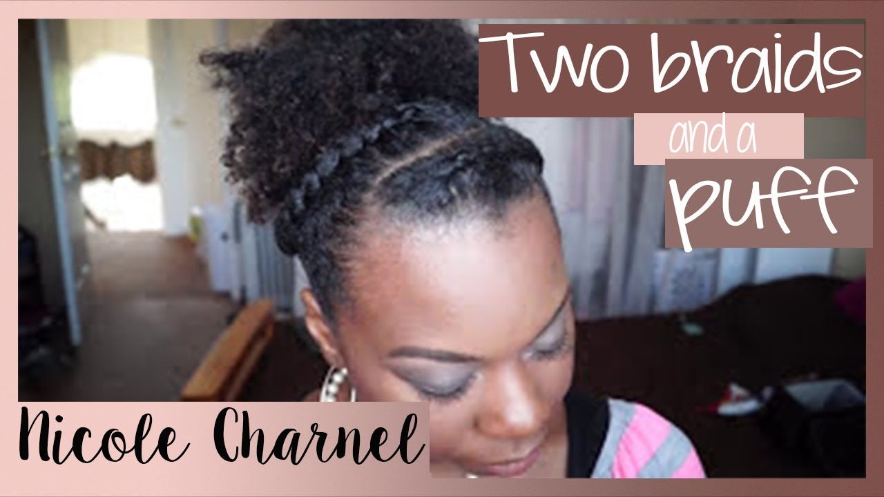 Style Me Simple Natural Hair⎜two Braids Amp A Puff Youtube