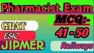 Pharmacist mcq 41 to 50||latest questions for medical preparation,NDMC ESIC UPHNM GPAT JIPMER