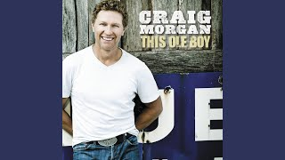 Craig Morgan I Didn't Drink