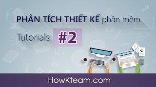 [Phân tích thiết kế] - Bài 2: Tạo lược đồ Use-case | HowKteam