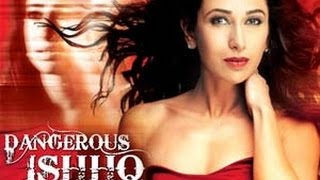 Dangerous Ishq - Dangerous Ishhq - Exclusive Movie Review