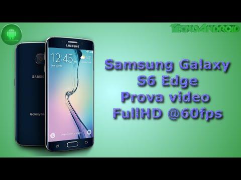 Samsung Galaxy S6 Edge prova video FullHD 60fps