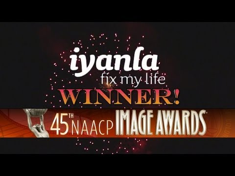 45th NAACP Image Award Winner!  iyanla: Fix My Life