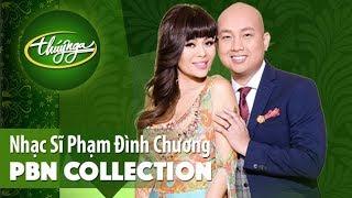 PBN Collection   Nhạc Sĩ Phạm Đình Chương & Những Tình Khúc Bất Hủ