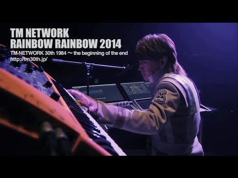 TM NETWORK / RAINBOW RAINBOW 2014(TM NETWORK 30th 1984~ the beginning of the end)