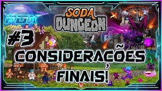 Soda Dungeon - #3 Considerações Finais!