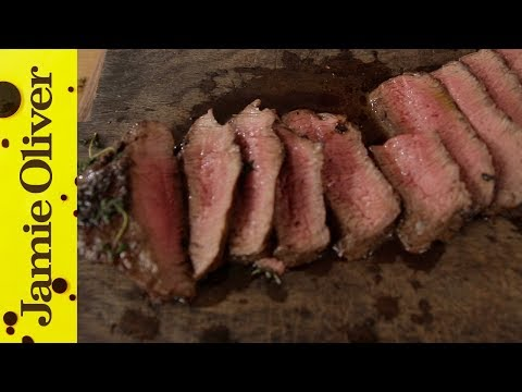 How to cook Perfect Steak by Jamie Oliver
