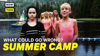 What Could Go Wrong With Summer Camp? | NowThis Nerd