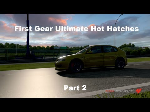 First Gear Ultimate Hot Hatches Part 2 (Forza 4)