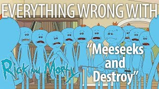 "Everything Wrong With Rick and Morty ""Meeseeks and Destroy"""