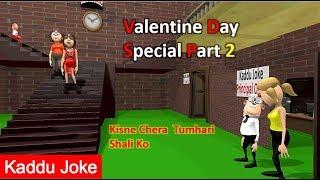 MAKE JOKE OF - VALENTINE DAY SPECIAL (PART 2) - Kaddu Joke | MJO | FUNNY ANIMATED SHORT VIDEO