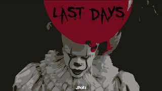 IT Type Beat - Last Days (Prod. JPatz) Dark/Scary/Horror Hip Hop