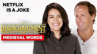 Nat Faxon & Abbi Jacobson Define Medieval Words | Disenchantment | Netflix Is A Joke