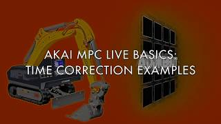 AKAI MPC LIVE/X BASICS: TIME CORRECTION FEATURES EXPLAINED