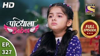 Patiala Babes - Ep 327 - Full Episode - 26th February, 2020